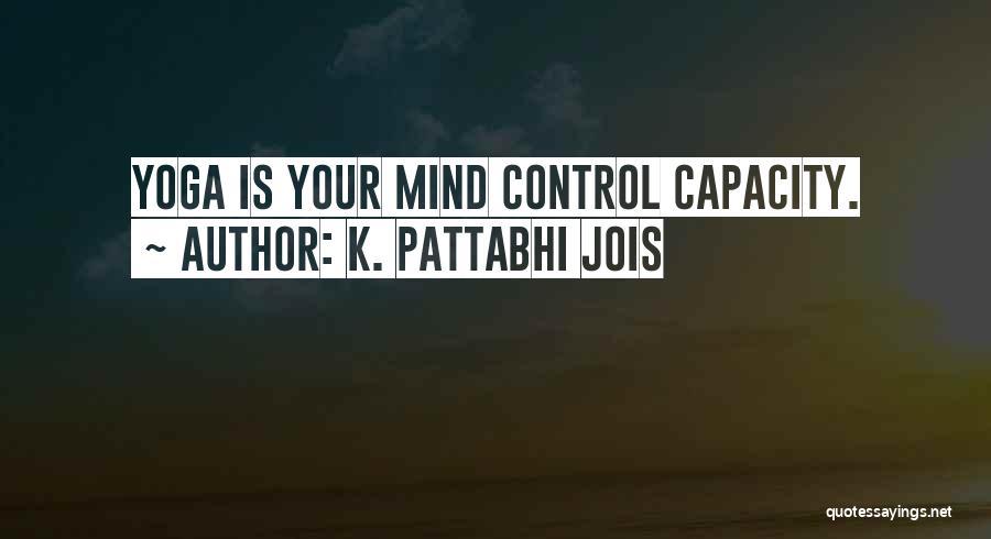 K. Pattabhi Jois Quotes 1362326