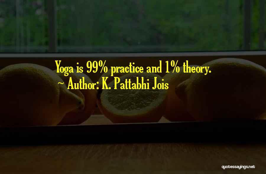 K. Pattabhi Jois Quotes 172463