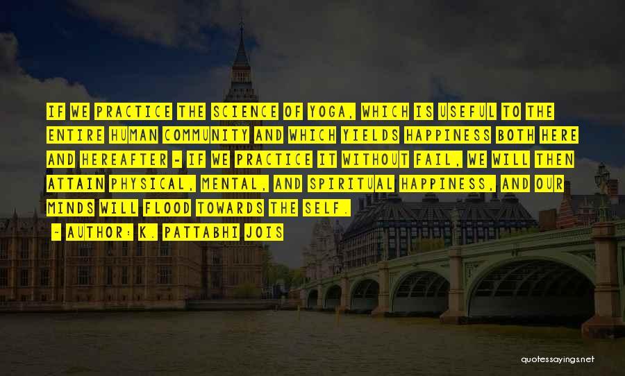 K. Pattabhi Jois Quotes 884693