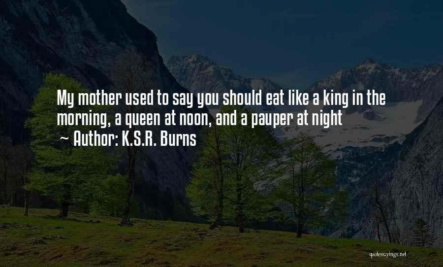 K.S.R. Burns Quotes 1285394