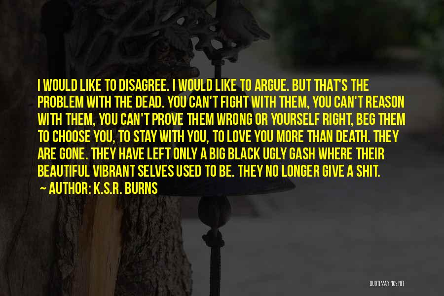 K.S.R. Burns Quotes 454177