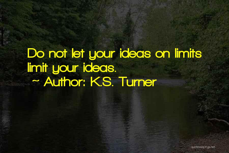 K.S. Turner Quotes 878243