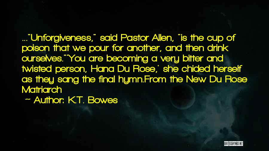 K.T. Bowes Quotes 1564556