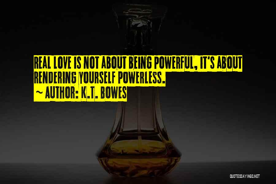 K.T. Bowes Quotes 1755744