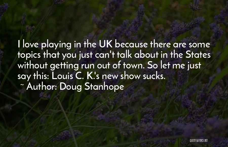 K Town Quotes By Doug Stanhope