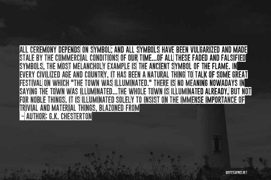 K Town Quotes By G.K. Chesterton