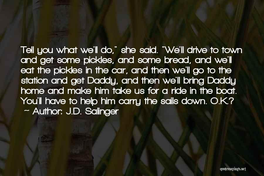 K Town Quotes By J.D. Salinger