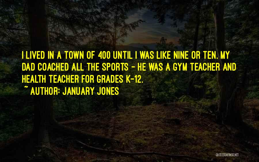 K Town Quotes By January Jones