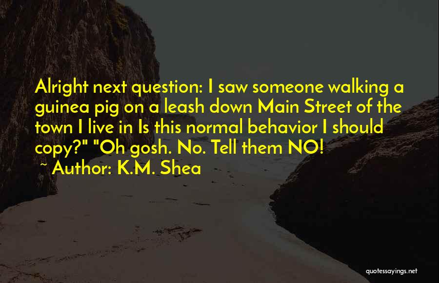 K Town Quotes By K.M. Shea
