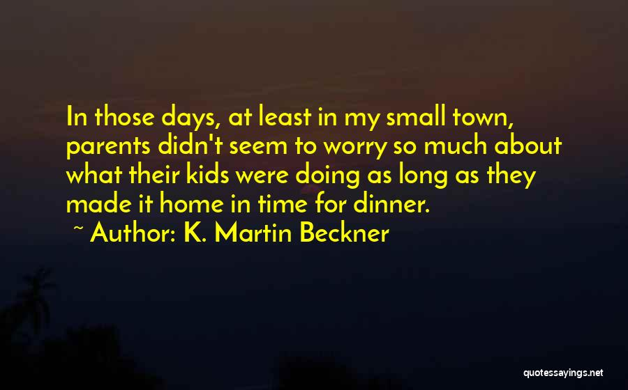 K Town Quotes By K. Martin Beckner