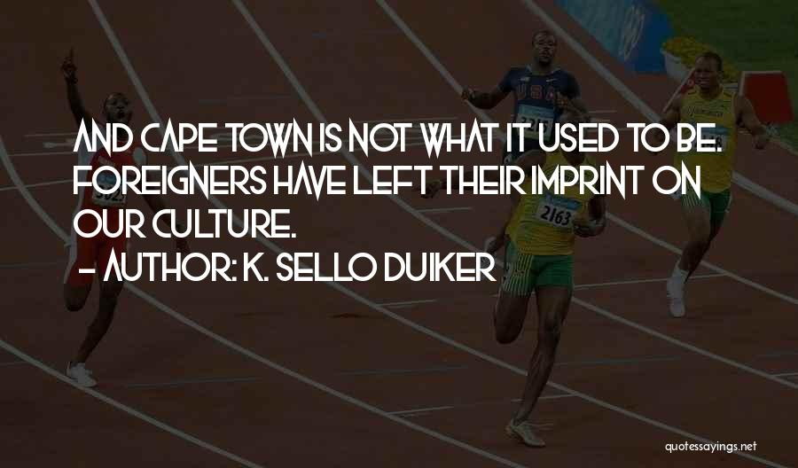 K Town Quotes By K. Sello Duiker