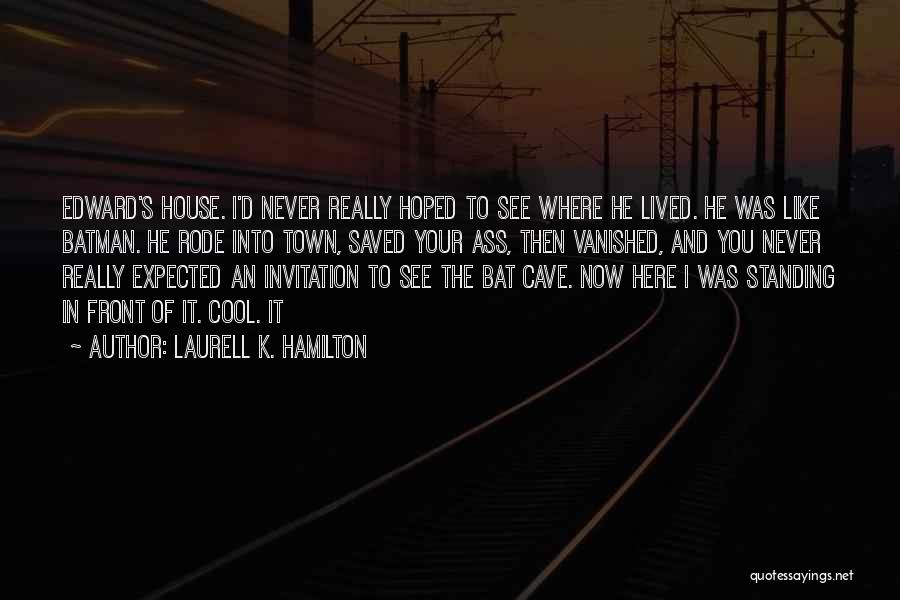 K Town Quotes By Laurell K. Hamilton