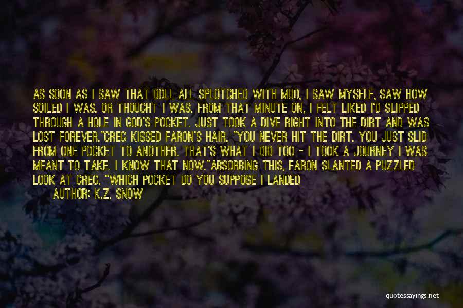 K.Z. Snow Quotes 1995321