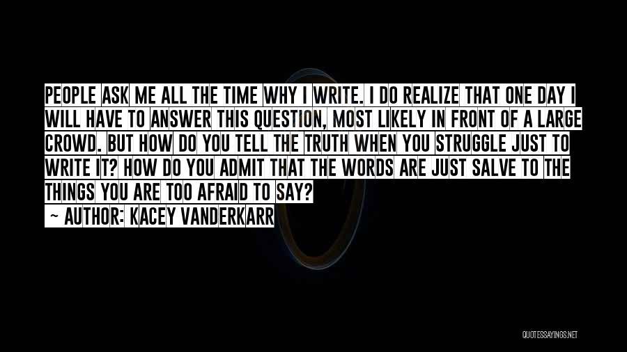 Kacey Vanderkarr Quotes 1159737