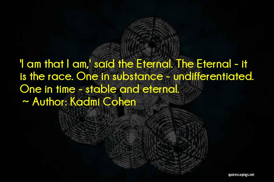 Kadmi Cohen Quotes 639437