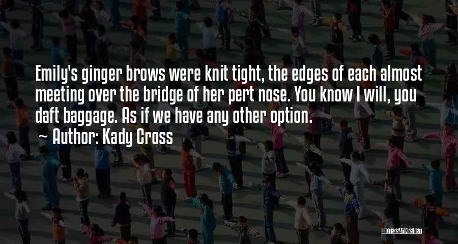 Kady Cross Quotes 1884885