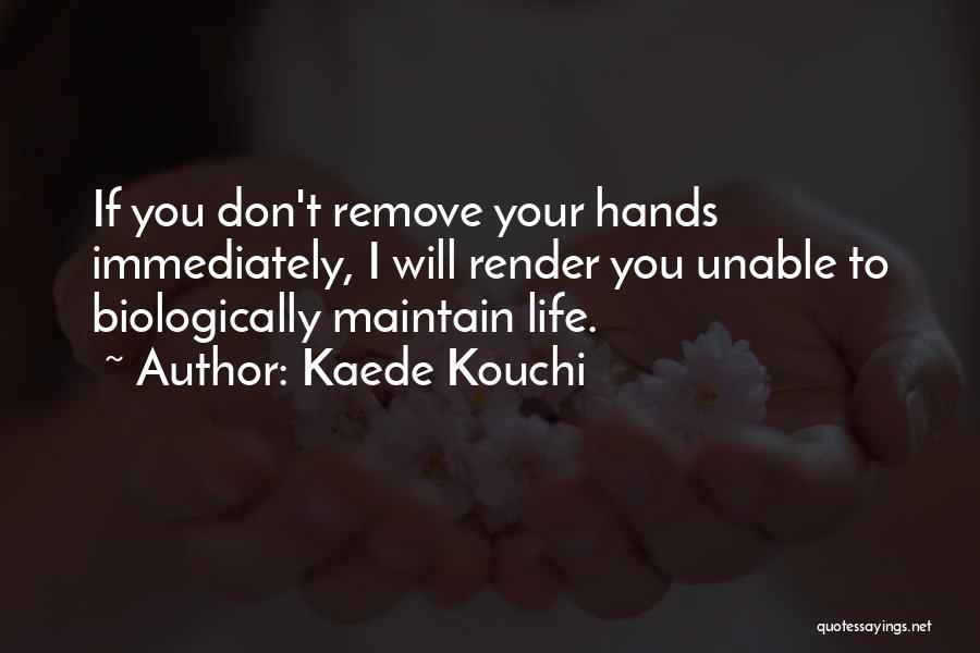 Kaede Kouchi Quotes 1469144