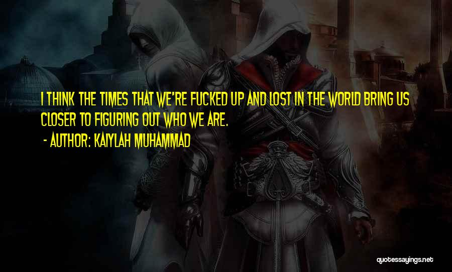 Kaiylah Muhammad Quotes 1291196