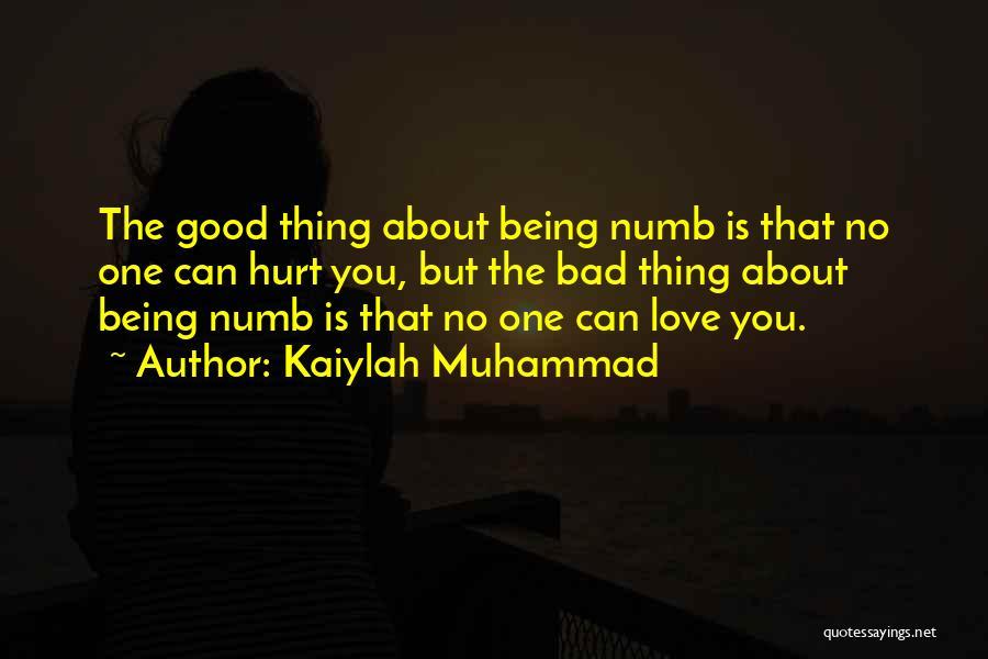 Kaiylah Muhammad Quotes 1468376