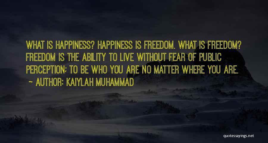 Kaiylah Muhammad Quotes 815836