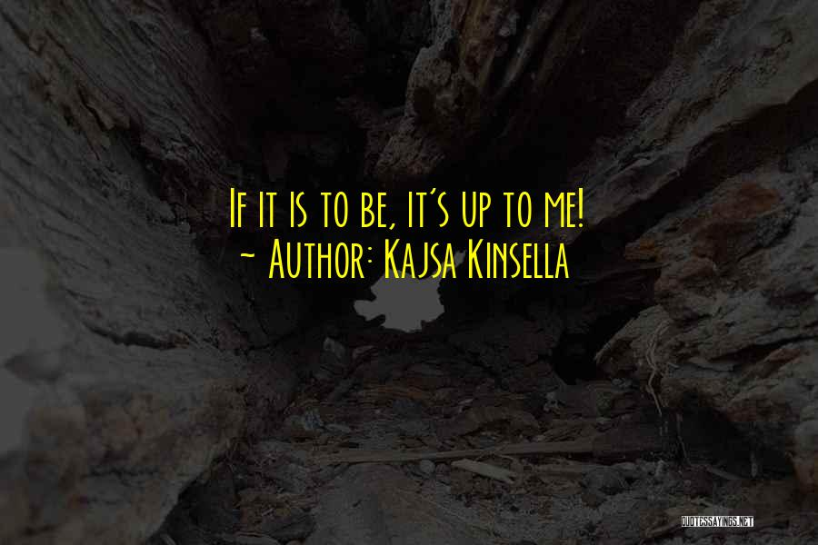 Kajsa Kinsella Quotes 499868
