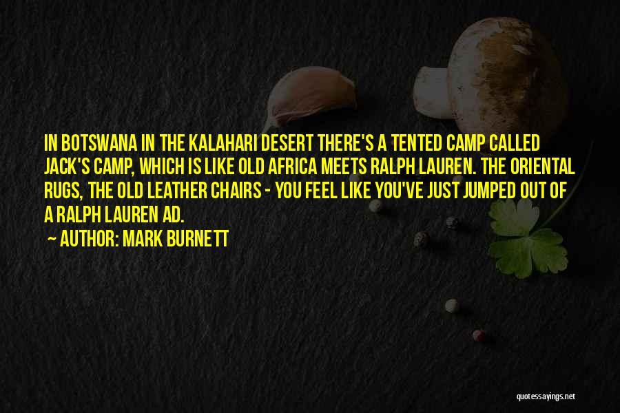 Kalahari Desert Quotes By Mark Burnett