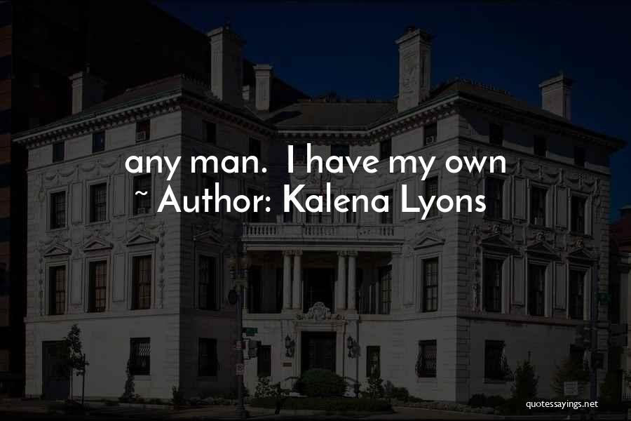 Kalena Lyons Quotes 2183317