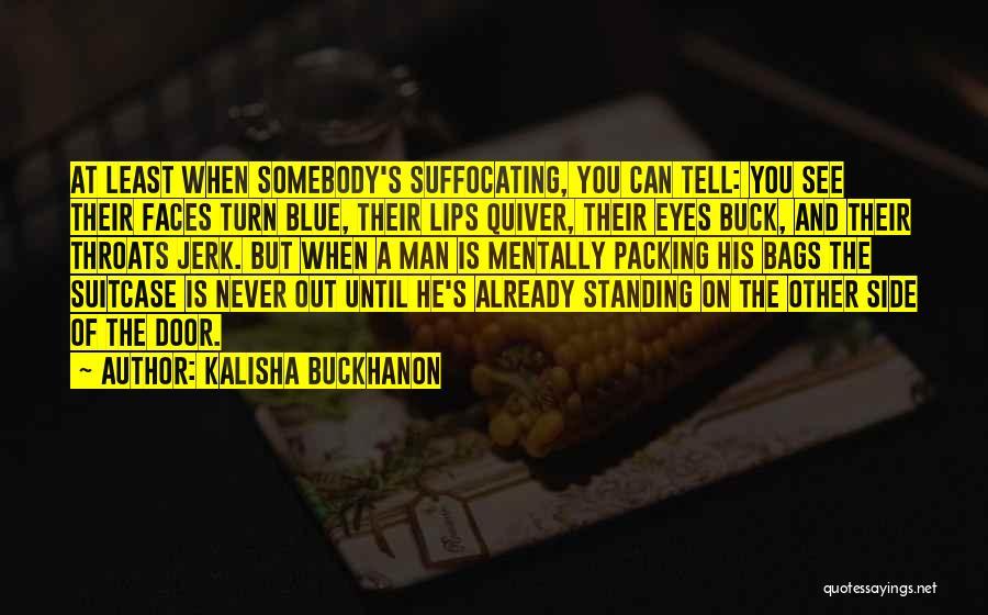 Kalisha Buckhanon Quotes 1628971