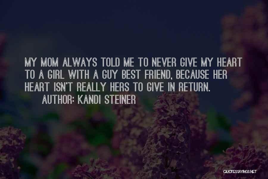 Kandi Steiner Quotes 1071927