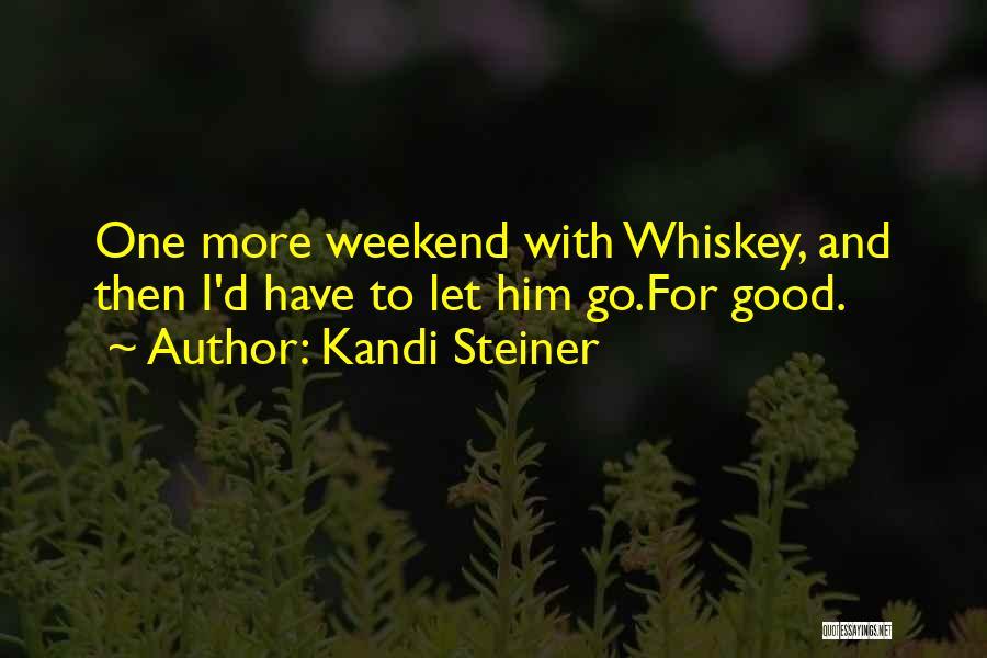Kandi Steiner Quotes 1102642
