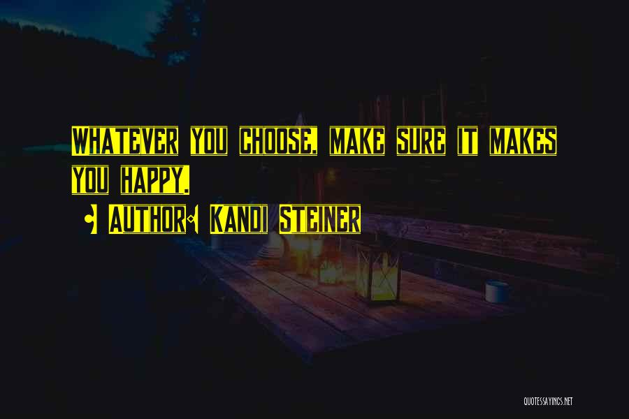 Kandi Steiner Quotes 144076