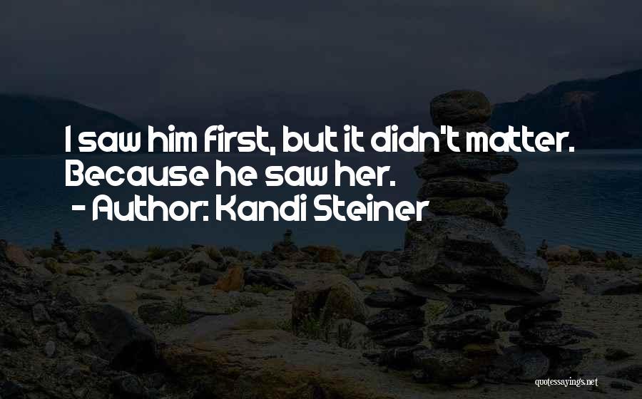 Kandi Steiner Quotes 1512733