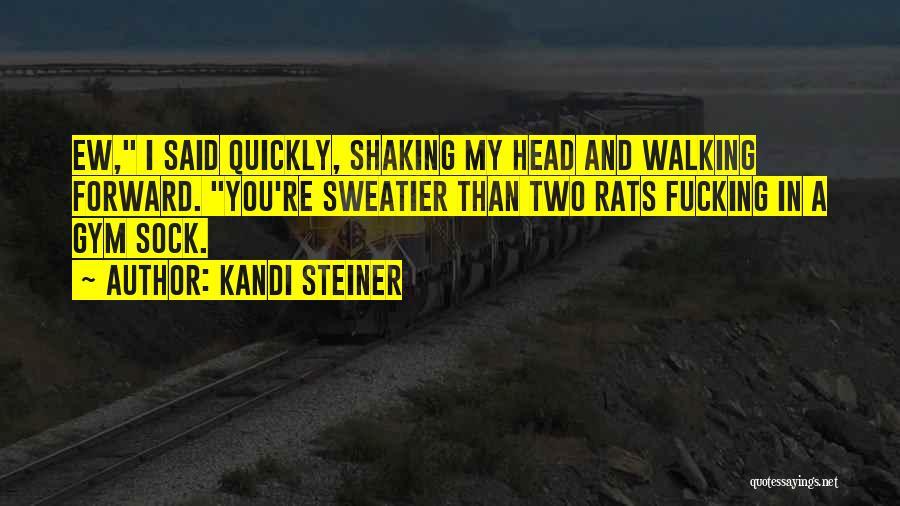 Kandi Steiner Quotes 1537046