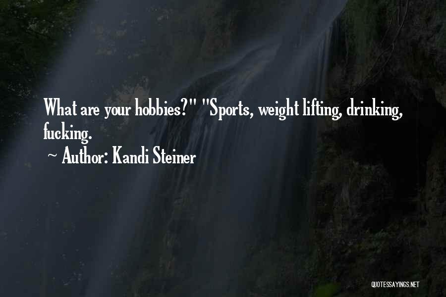 Kandi Steiner Quotes 1549271