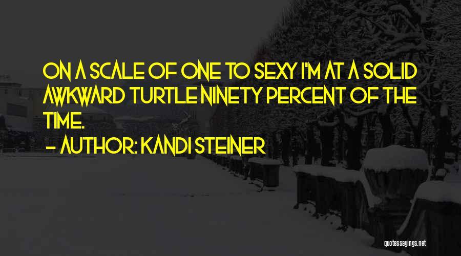 Kandi Steiner Quotes 1556834