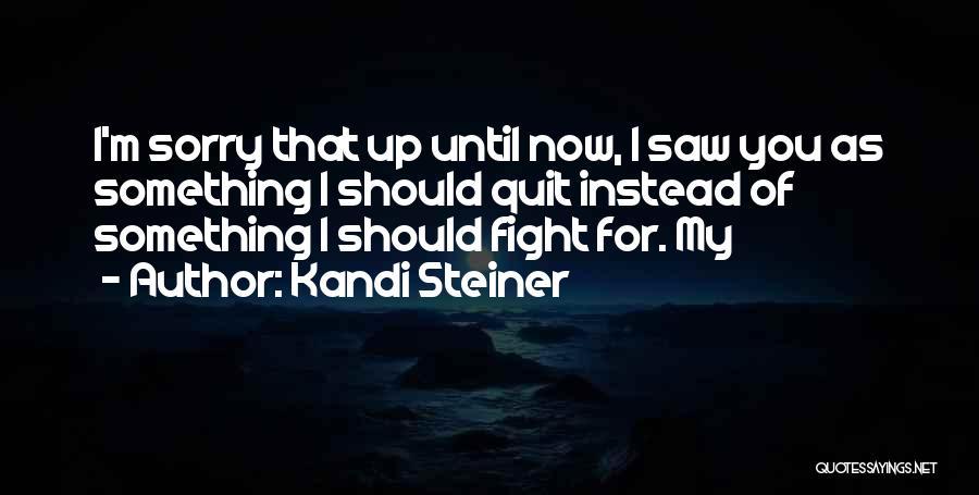 Kandi Steiner Quotes 1911933