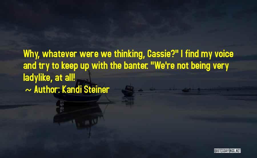 Kandi Steiner Quotes 1913414