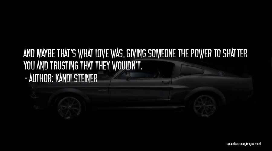 Kandi Steiner Quotes 2187077
