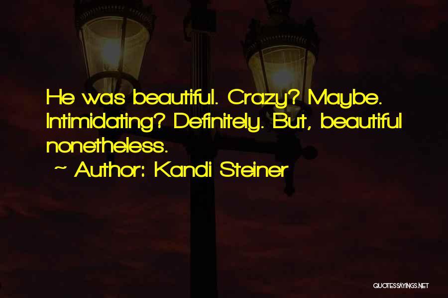 Kandi Steiner Quotes 2218974