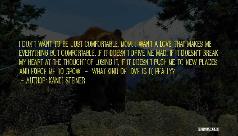 Kandi Steiner Quotes 423892