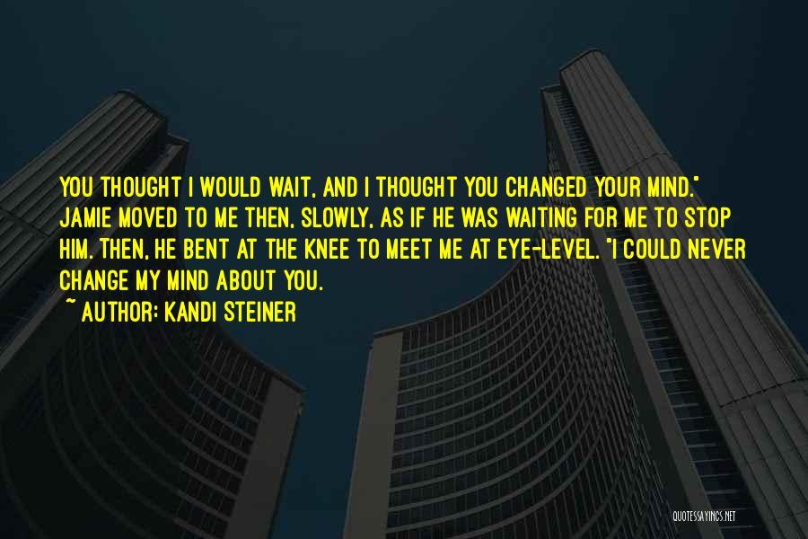 Kandi Steiner Quotes 442304