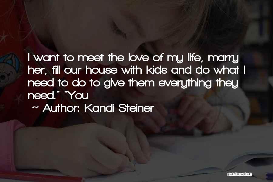 Kandi Steiner Quotes 492555