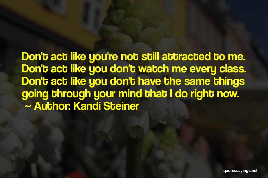 Kandi Steiner Quotes 518834