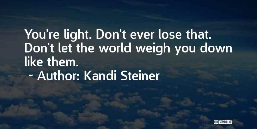 Kandi Steiner Quotes 561711