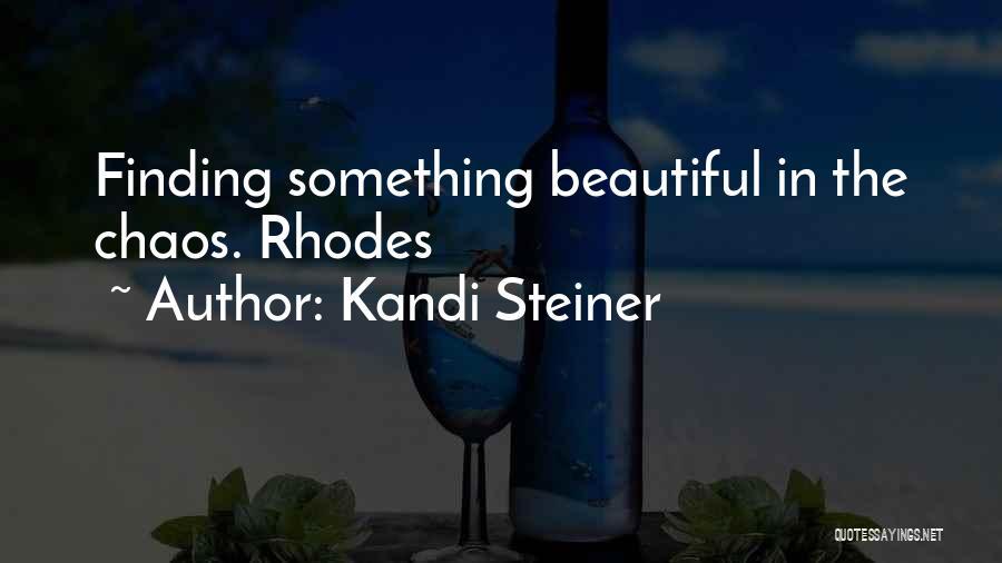 Kandi Steiner Quotes 591227