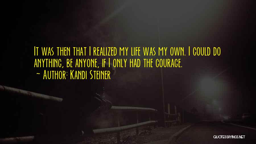 Kandi Steiner Quotes 702966