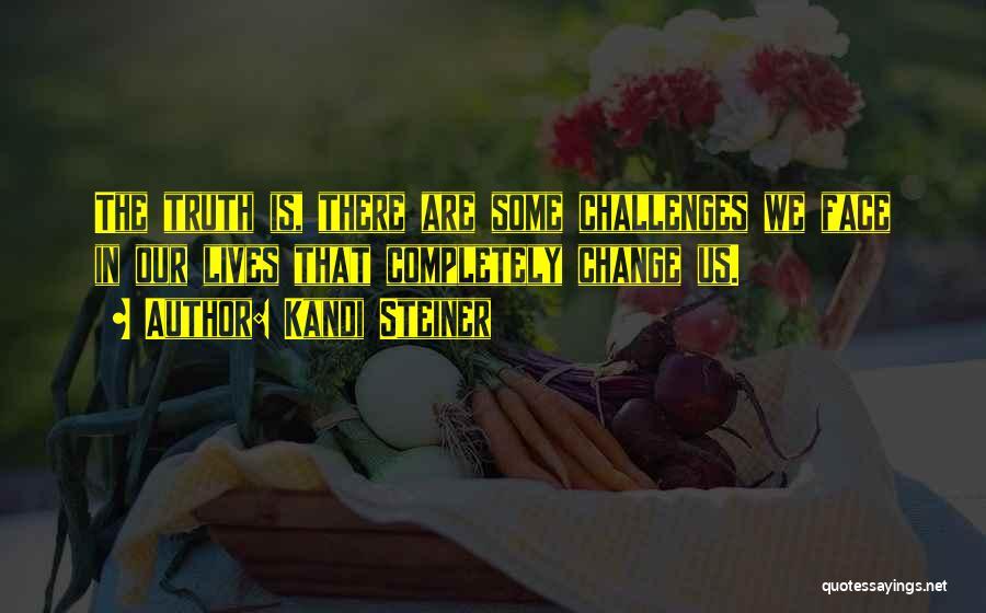 Kandi Steiner Quotes 706700