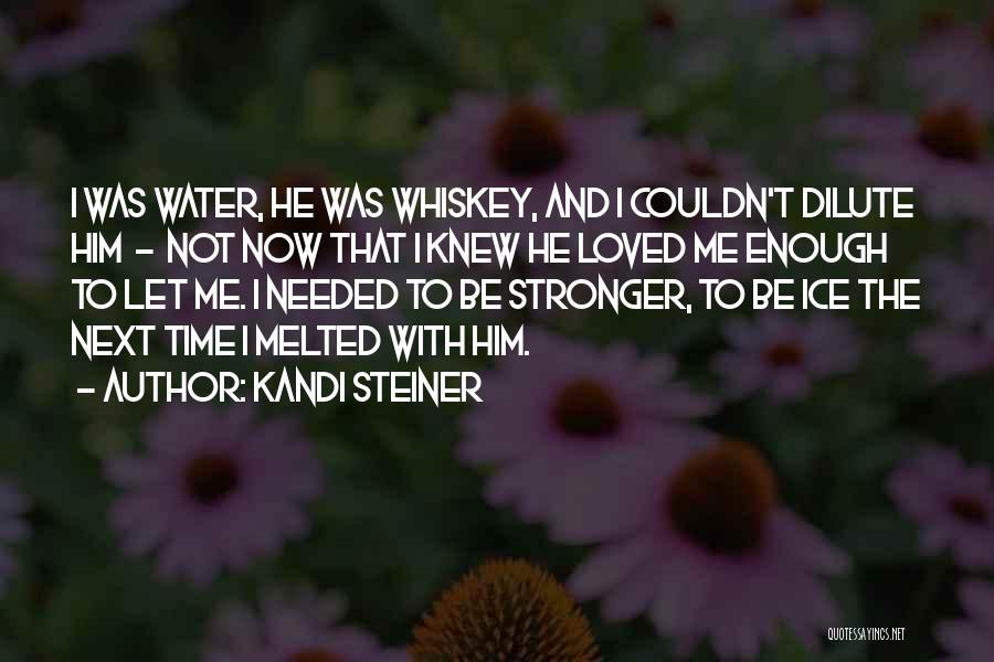 Kandi Steiner Quotes 722071