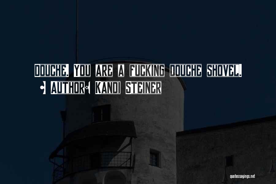 Kandi Steiner Quotes 743795