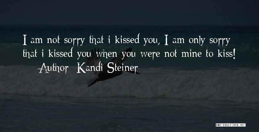 Kandi Steiner Quotes 750045